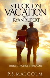 Stuck on Vacation With Ryan Rupert Cover