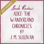 Book Review Alice The Wanderland Chronicles by J.M. Sullivan