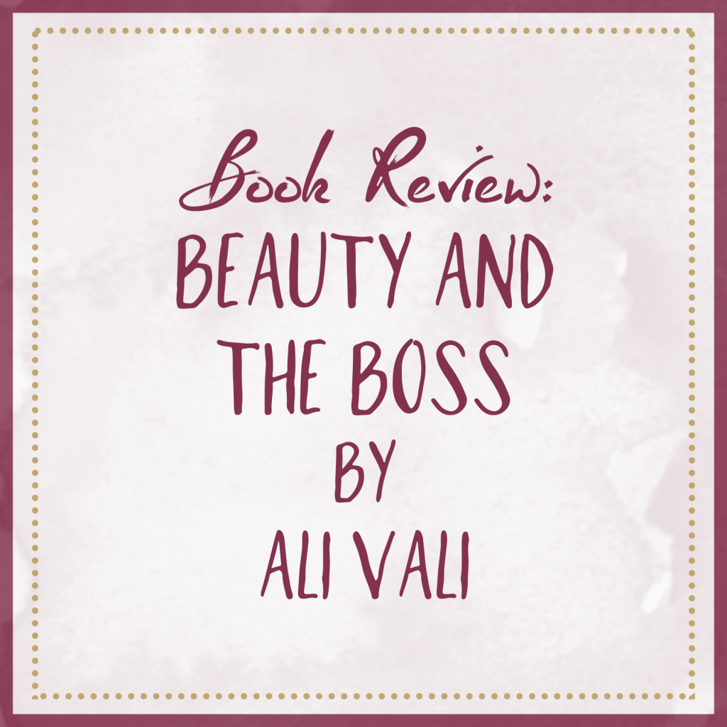 Book Review | Beauty and the Boss, by Ali Vali