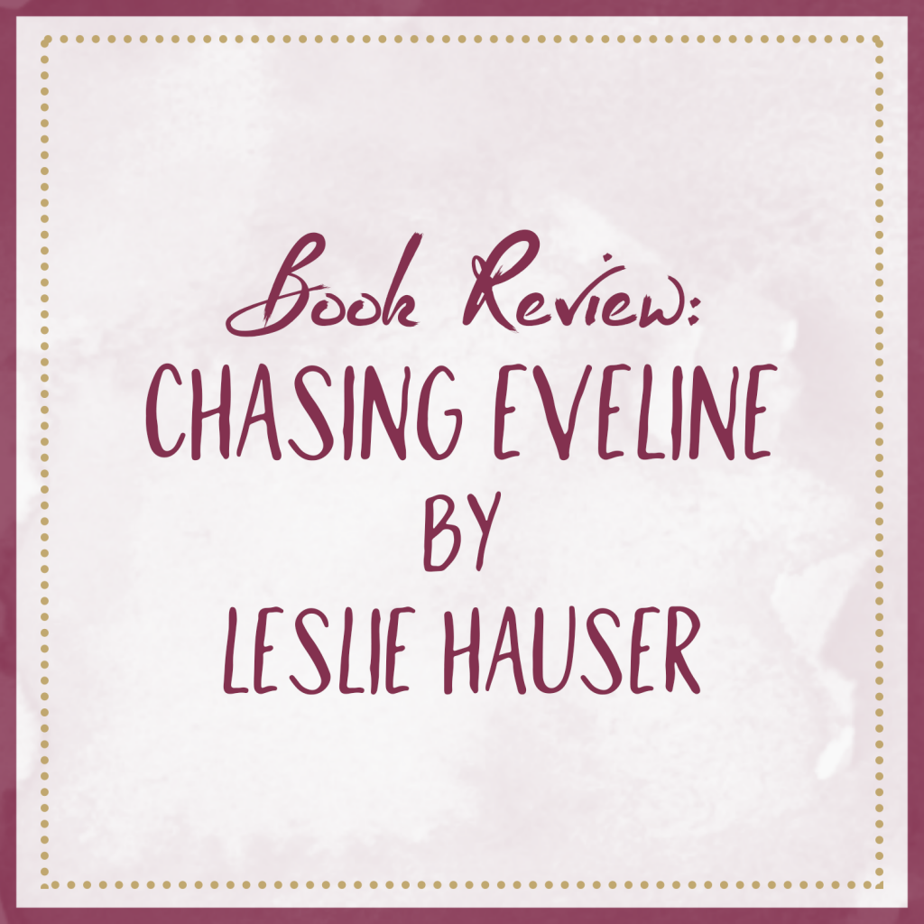 Book Review | Chasing Eveline, by Leslie Hauser