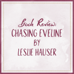 Book Review Chasing Eveline by Leslie Hauser