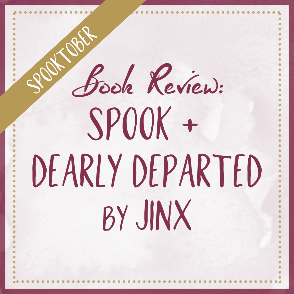 Book Review | SPOOK & Dearly Departed by Jinx (Spooktober)