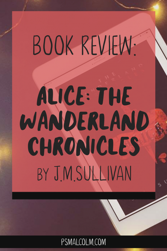 Book Review | Alice: The Wanderland Chronicles, by J.M. Sullivan