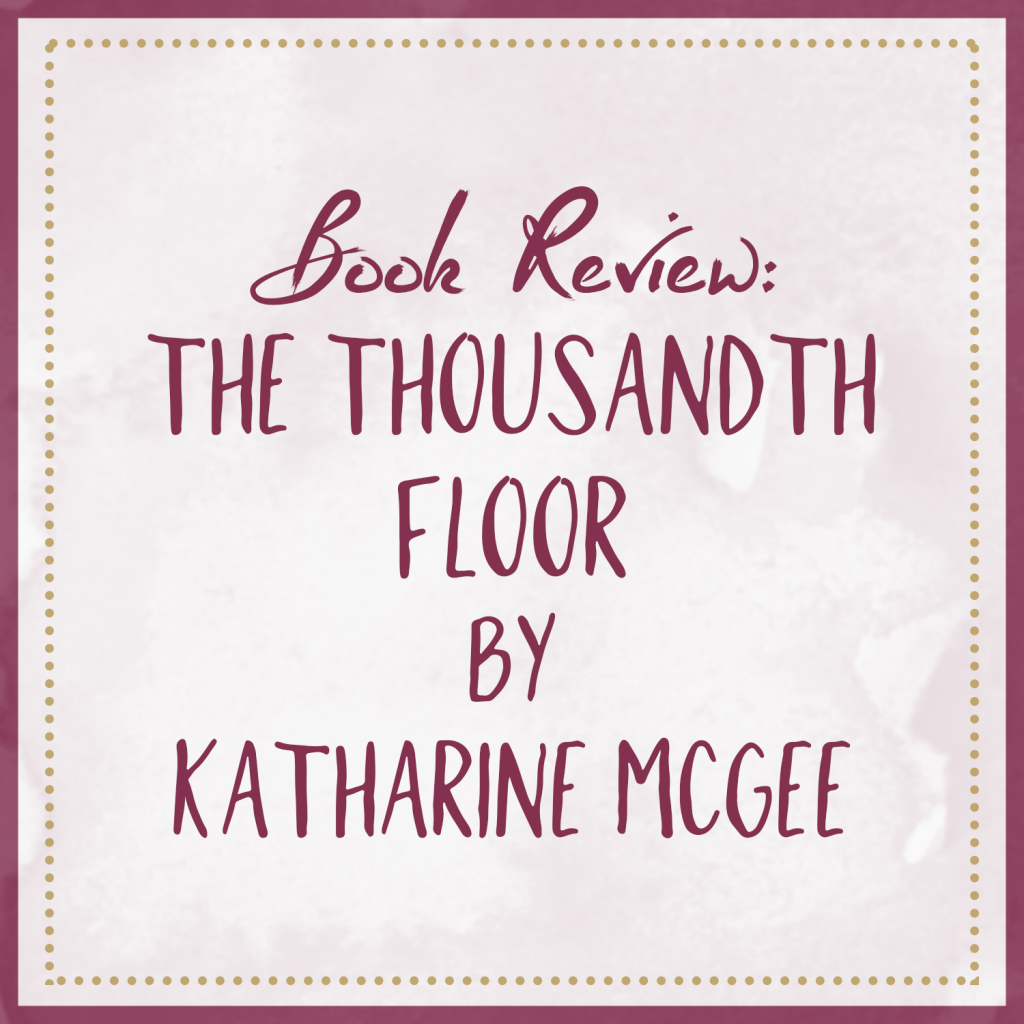 Book Review | The Thousandth Floor, by Katharine McGee
