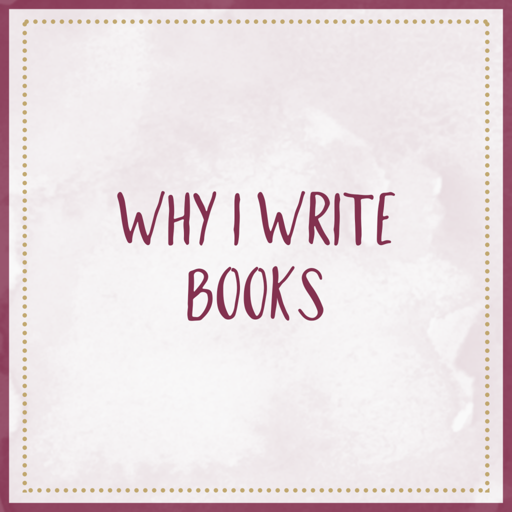 Why I Write Books