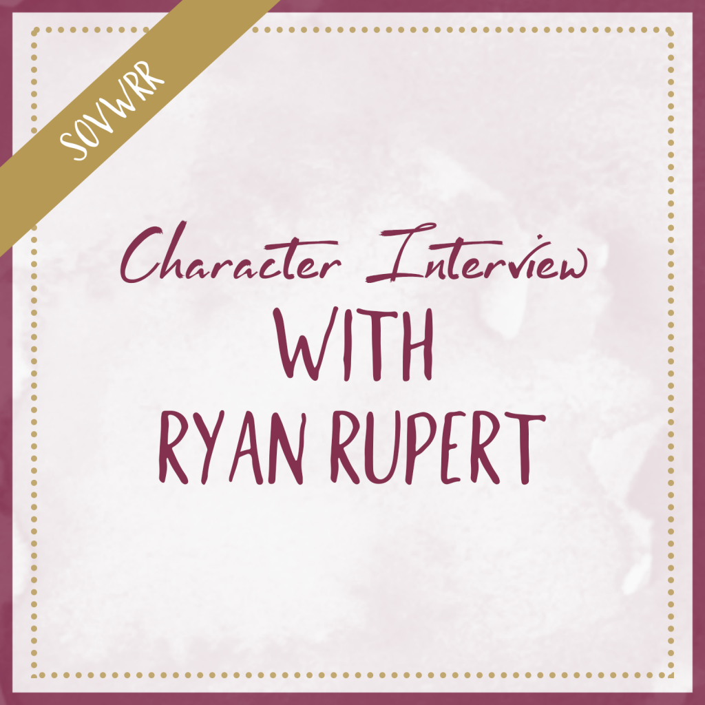 Character Interview with Ryan Rupert