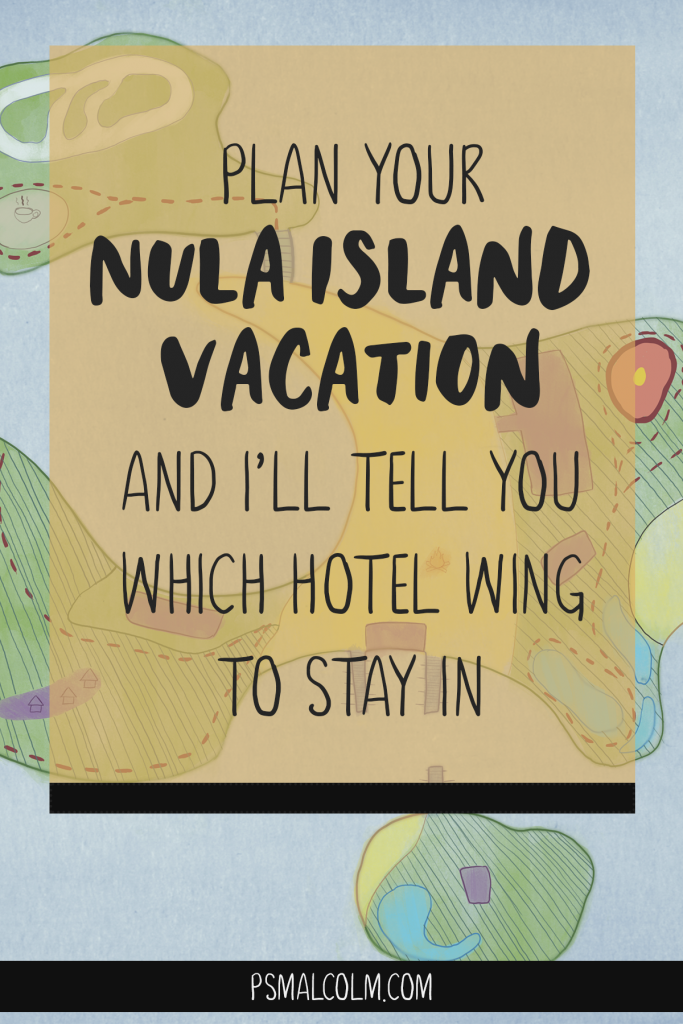 Plan Your Nula Island Vacation And I'll Tell You Which Hotel Wing To Stay In