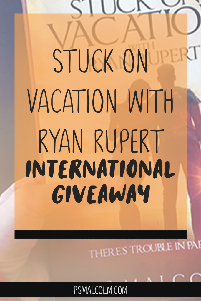 Stuck on Vacation With Ryan Rupert (Re-Release Giveaway)