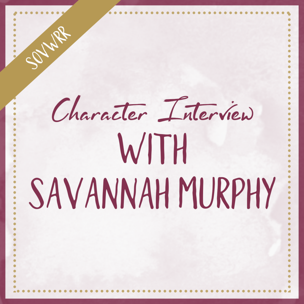 Character Interview With Savannah Murphy