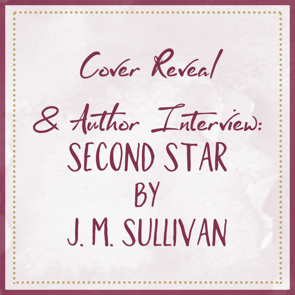 Cover Reveal & Author Interview — Second Star, by J. M. Sullivan