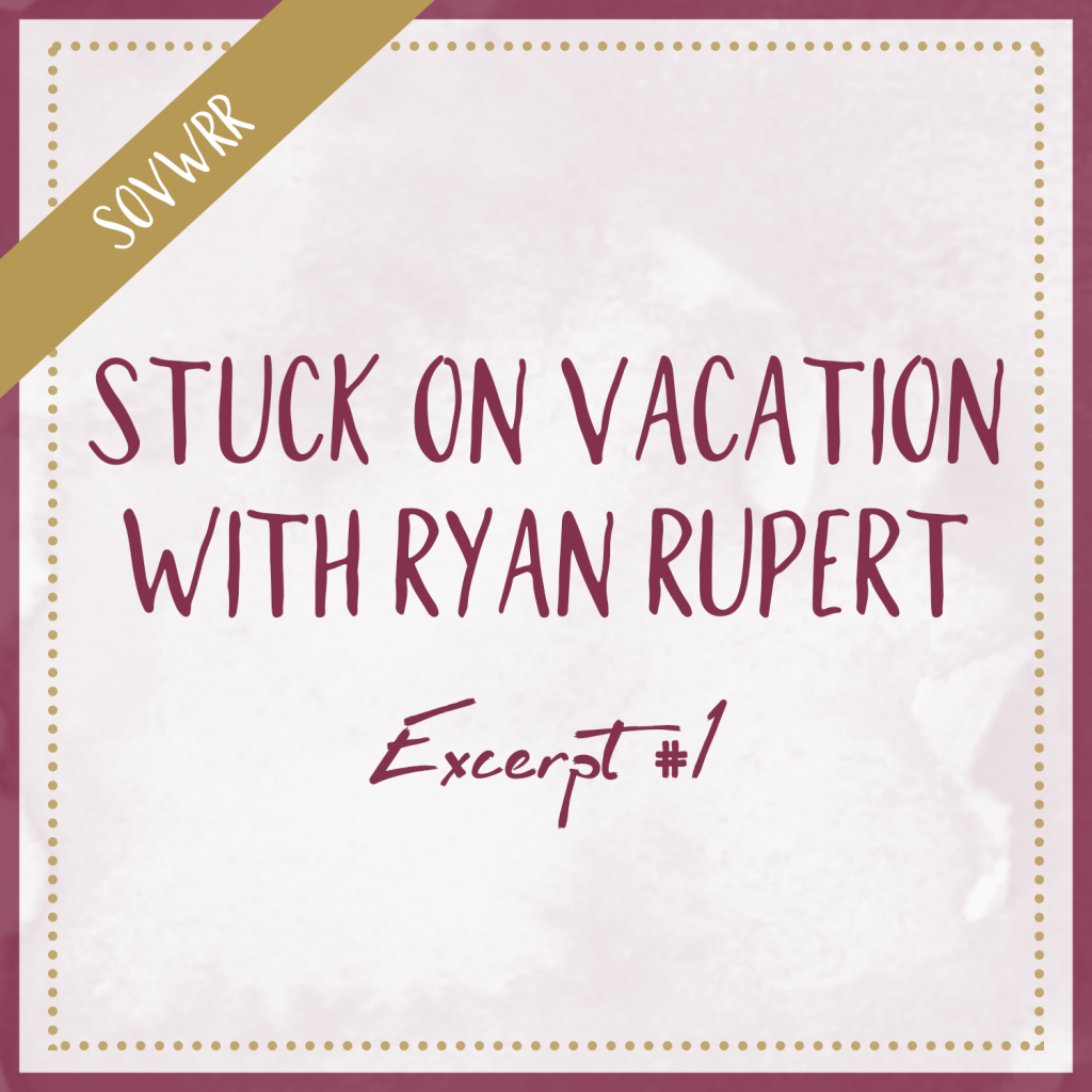 Stuck On Vacation With Ryan Rupert – Excerpt #1