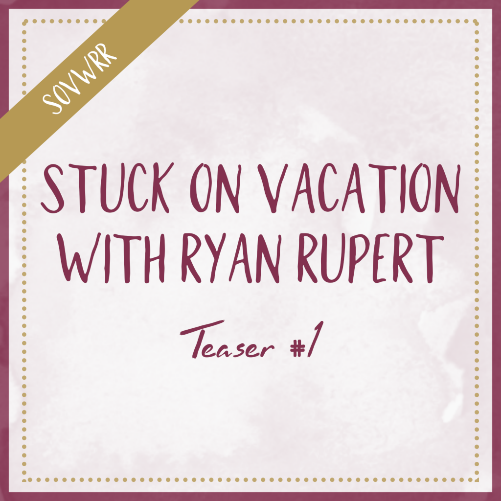 Stuck On Vacation With Ryan Rupert – Teaser #1