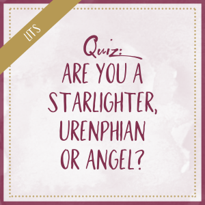 Are You A Starlighter, Urenphian, or Angel?