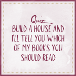 Build A House And I'll Tell You Which Of My Books You Should Read