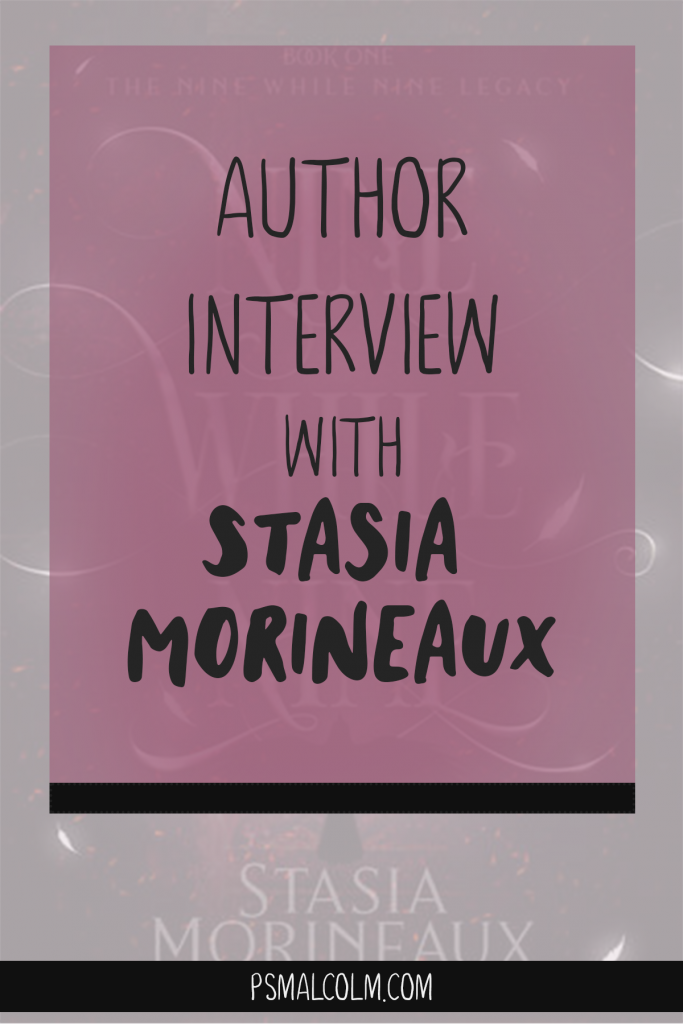 Author Interview With Stasia Morineaux [Nine While Nine]