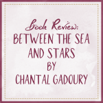 Between The Sea And Stars - Book Review
