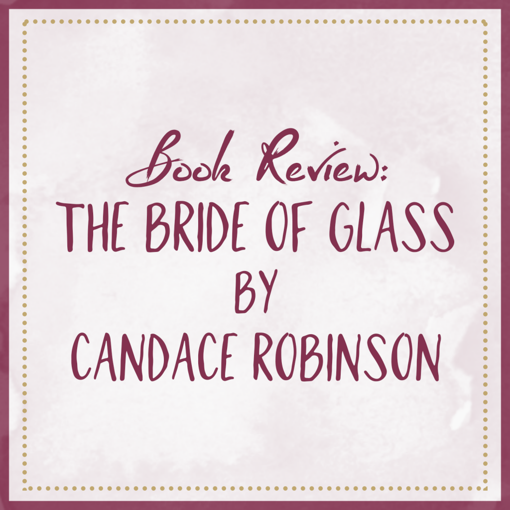 The Bride Of Glass – Book Review