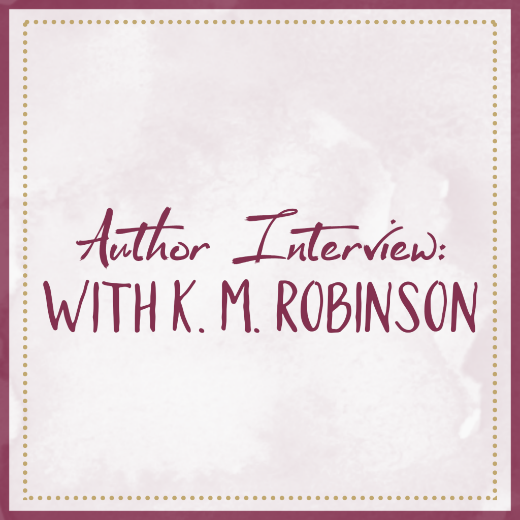 Author Interview With K. M. Robinson