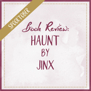 Book Review | HAUNT by Jinx (Spooktober)