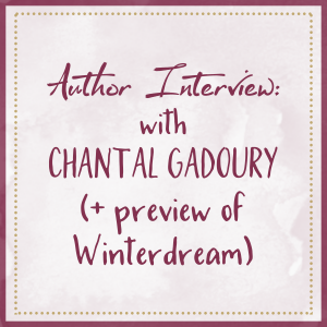 Author Interview With Chantal Gadoury (& Preview Of Winterdream)