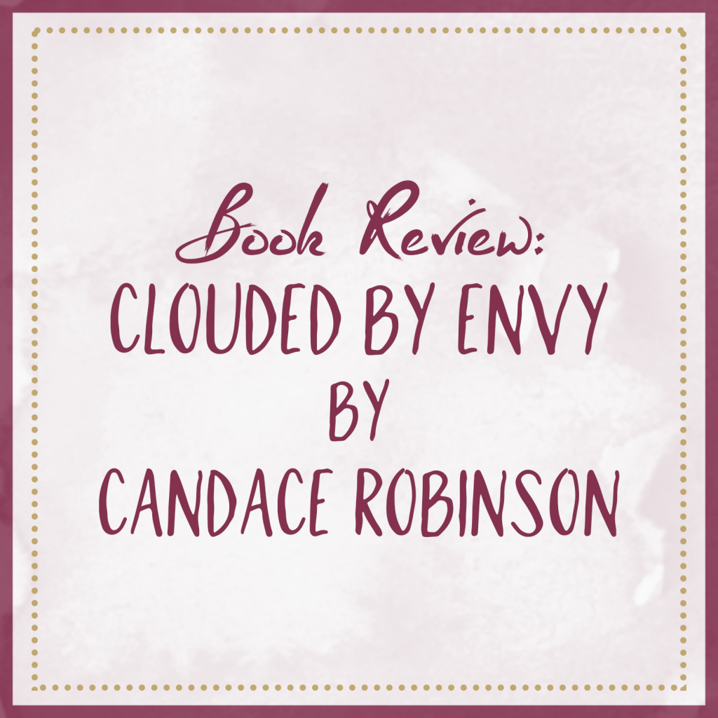 Book Review – Clouded By Envy, by Candace Robinson