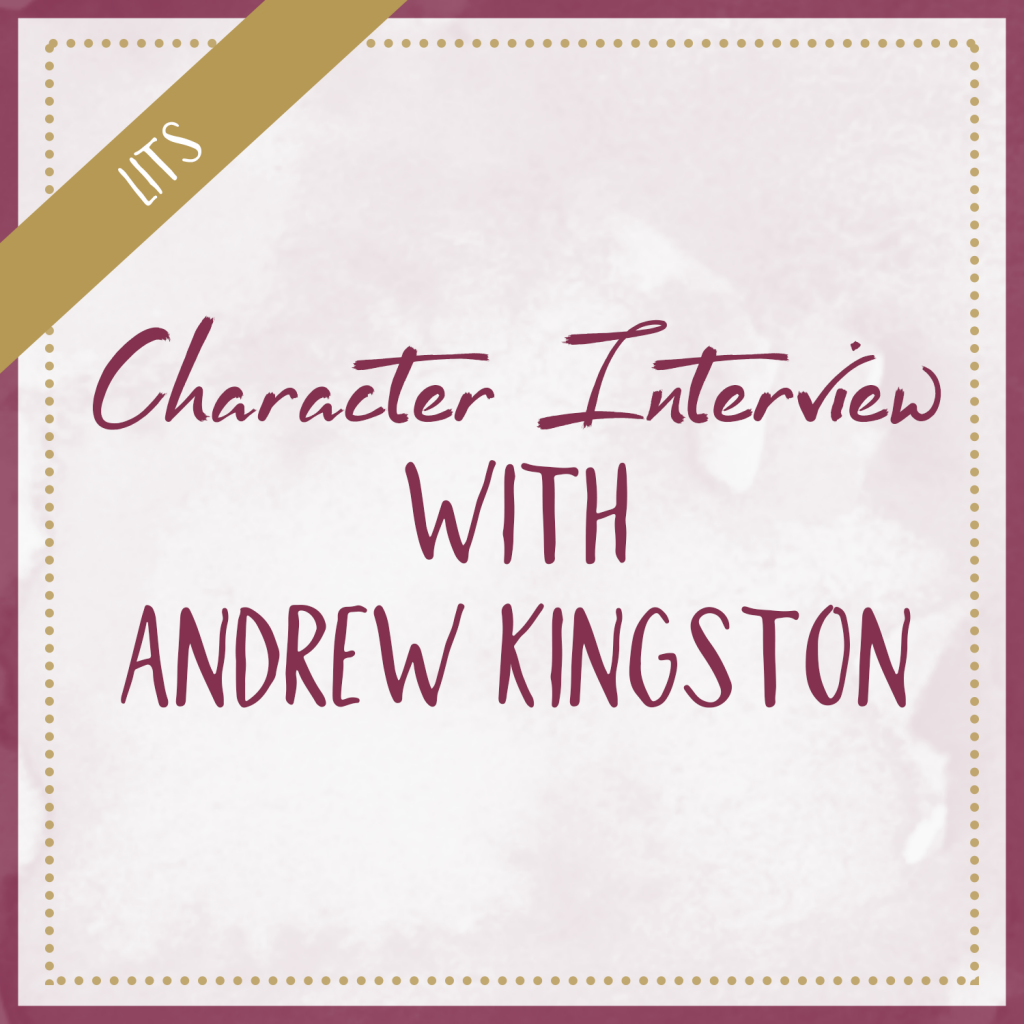 Character Interview With Andrew Kingston