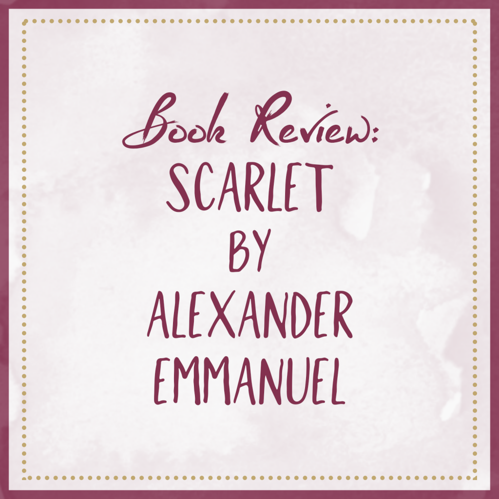 Book Review – Scarlet by Alexander Emmanuel