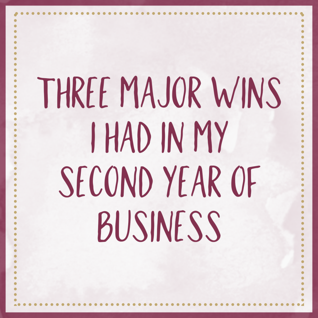 Three Major Wins I Had In My Second Year Of Business