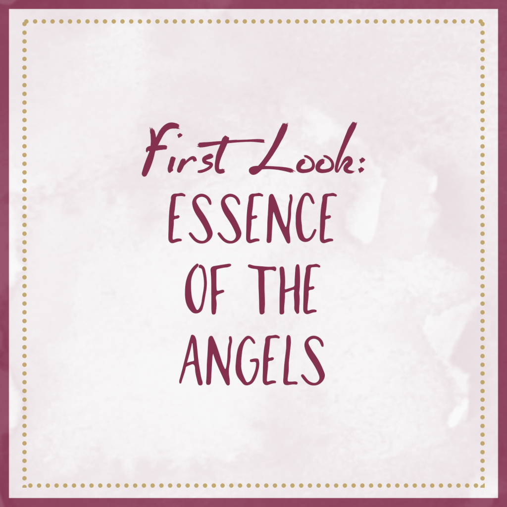 First Look – Essence Of The Angels