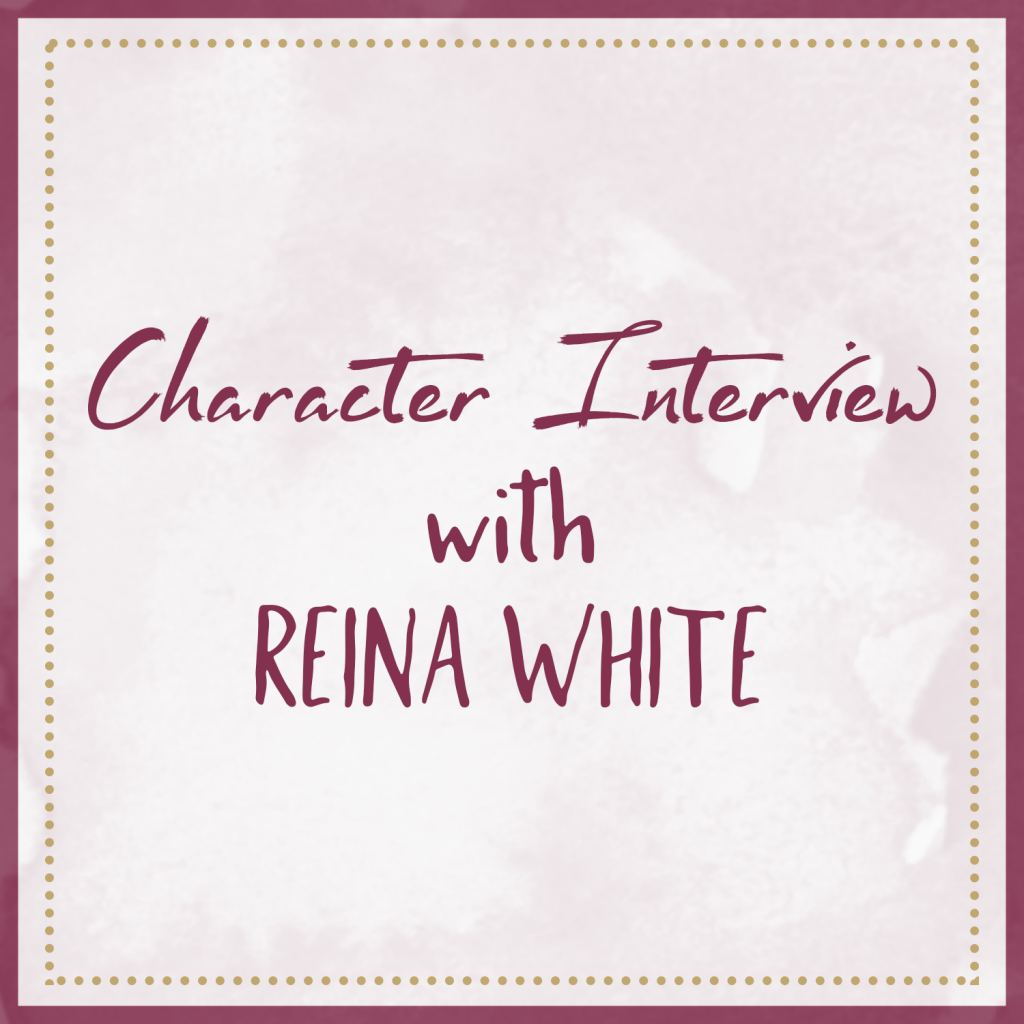 Character Interview with Reina White